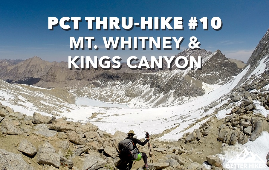 PCT Thru Hike 10 Mt Whitney And Kings Canyon